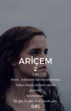 ARİÇEM 2 #wattys2017 by Elmira0713