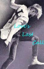 Love's Last Call ~ A Colton Dixon Fanfiction by AzailtheWolf