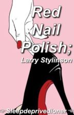 Red Nail Polish; larry stylinson by sleepdeprivedloner