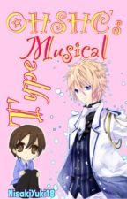OHSHC's Musical Type [On Hold] by MisakiYuki18