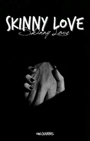 Skinny Love    Bade