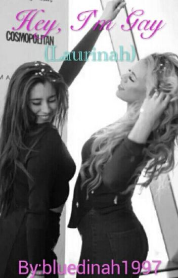 Hey, I'm Gay (Laurinah)