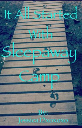 It all Started with Sleepaway Camp by Jessica12xoxoxo