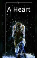 A Heart: O Fim by JustinMarido