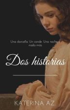 Dos Historias by katiealone