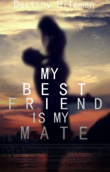 My Best Friend Is My Mate