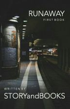 Runaway by STORYandBOOKS