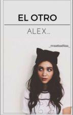 El otro Alex...  [#Wattys2016]  by _nnaattaalliiaa_