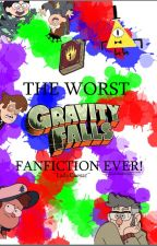 The Worst Gravity Falls FanFiction Ever by LadyCaesar