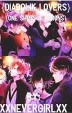 Diabolik One Shots! (Diabolik lovers) [REQUESTS OPEN!] by XxNeverGirlXx