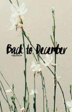 Back To December • Blackinnon by lookedmeintheeye