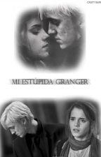 Mi estúpida Granger by cristy811994
