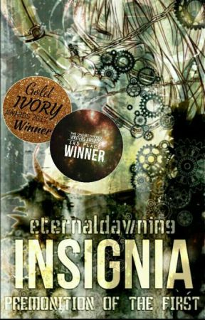 Insignia: Premonition of the First (Rewrite) by EternalDawning