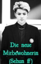 Die Neue 'Mitbewohnerin' (Sehun FF) by lovesl15