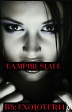 Vampire Slave by EXOLOVER44