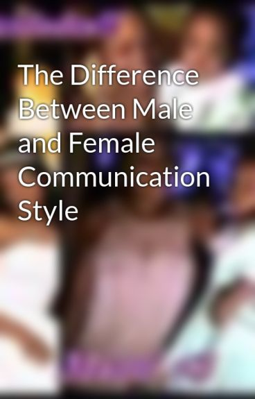 a comparison of the male and female communication styles