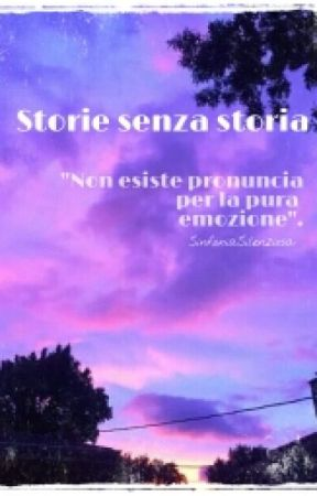 Storie Senza Storia by SinfoniaSilenziosa