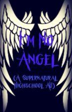 I'm No Angel (a Supernatural Highschool AU) by heavy-dirty-sigh