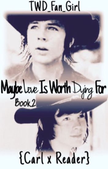 Maybe Love Is Worth Dying For -Sequel to:Is Love Really Worth Dying For?