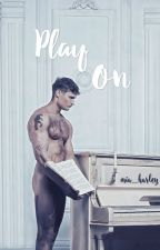 Play On by mia_harley