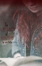 The Legacy of Maisie -- Lorien Legacies Fanfiction by Loric_Wolfie