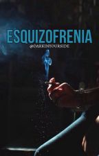 Esquizofrenia by DarkInYourSide