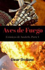 """Aves de Fuego  """"Crónicas de Analeth Libro I"""" by OscarOrellana1"""