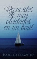 Recuerdos de Mar olvidados en un baúl © by IsabelGCervantes