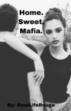 Home. Sweet. Mafia. by RealLifeRouge