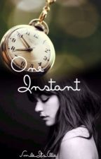 One Instant by Smile_its_Ellie