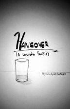 Hangover (A Lauroth FF) by JordynWritesStuff
