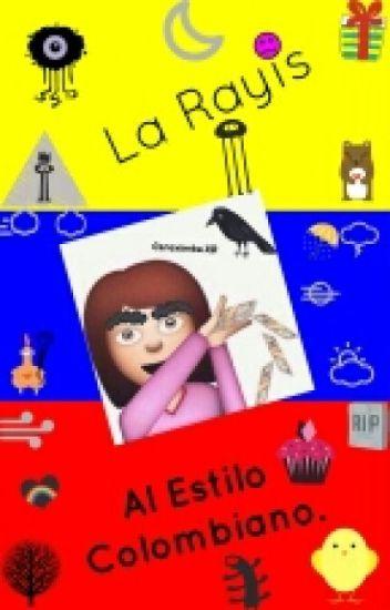 La Rayis Al Estilo Colombiano
