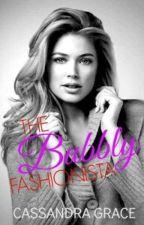 The Bubbly Fashionista (Under Major Editing) by kisindraaaa