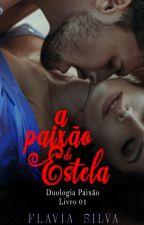 Paixão Traficada 📝 Paixão Vol. 01 by TheFlavianaSilva