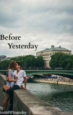 Before Yesterday by SeedsOfYesterday