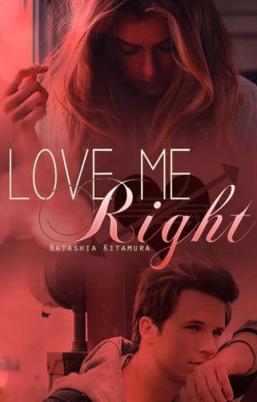Love Me Right by NatashiaKitamura