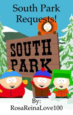 South Park Requests!~CLOSED 4 A BIT! - Kyle X Reader (LEMON!) - Wattpad