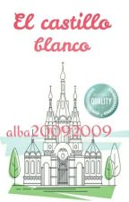 El castillo blanco. #PGP2016 #Donawards2016 #WOWAwards2 #WattpadQuality by alba20092009
