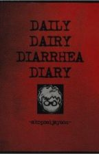 Daily Dairy Diarrhea Diary Dos by akoposijayson