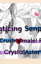 Noticing Senpai ( fem! Crush X male! Reader)( ONESHOTS) by Crystal_Aster