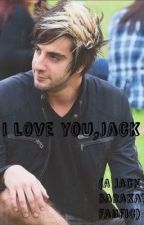 I love you, Jack by ilikebandslol123