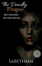 The Deadly Plague (La Plaga Mortal) [Pausada] by sabethmm