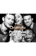 The Originals: Preferences/Imagines by hmrae13