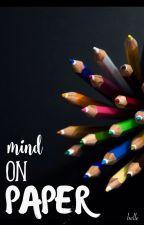 Mind On Paper by bella_999