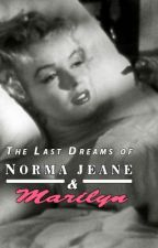 The Last Dreams of Norma Jeane and Marilyn by CinnamonConrad