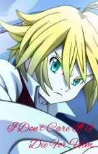 I Don't Care If I Die For Him (Meliodas x Reader) by KIRYUOS
