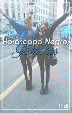 Horóscopo NEGRO: Géminis. ♊︎ by Prxncxss___