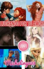 Luchando Por Su Amor(jackunzel,mericup,Felsa) by michis28