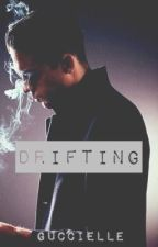 Drifting (G-Eazy fanfic) by guccielle