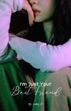 I'm Just Your Best Friend(on-going) by Jadie_21